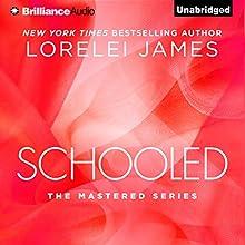 Schooled: Mastered, Book 2.5 (       UNABRIDGED) by Lorelei James Narrated by Luke Daniels, Rachel Vivette