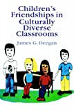 img - for Children's Friendships In Culturally Diverse Classrooms (World of Childhood and Adolescence) book / textbook / text book