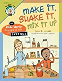 Make It Shake It Mix It Up: 44 Bible Stories Brought to Life with Science
