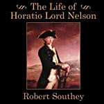 The Life of Horatio Lord Nelson | Robert Southey