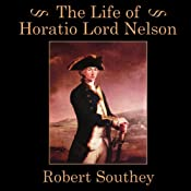 The Life of Horatio Lord Nelson | [Robert Southey]