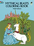Mythical Beasts Coloring Book (Dover Coloring Books) (0486233537) by Johnson, Fridolf