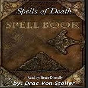 Spells of Death | [Drac Von Stoller]