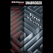 First Thrills: High-Octane Stories from the Hottest Thriller Authors | [Lee Child (editor), Steve Berry (afterword), Stephen Coonts, Jeffery Deaver, Heather Graham, John Lescroart, Michael Palmer, Joan Johnston]