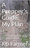 A Preppers Guide: My Plan