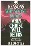 img - for 99 Reasons Why No One Knows When Christ Will Return book / textbook / text book
