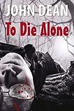 To Die Alone (0709091141) by Dean, John