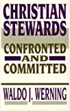 Christian Stewards: Confronted and Committed