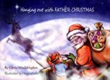 img - for Hanging Out With Father Christmas book / textbook / text book
