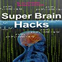 Super Brain Hacks (       UNABRIDGED) by Larry Christopher Narrated by John David