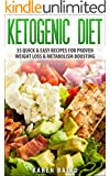 Ketogenic Diet: 35 Quick & Easy Recipes For Proven Weight Loss & Metabolism Boosting (English Edition)