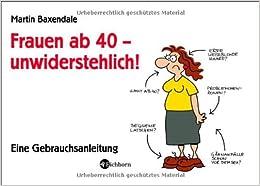 Frauen Ab 40 Unwiderstehlich Eine Gebrauchsanleitung