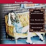 The Russian Debutante's Handbook   Gary Shteyngart