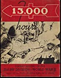 img - for 13,000 Hours: Combat History of the 32nd Inf Division World War II book / textbook / text book