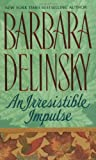 An Irresistible Impulse (0061008761) by Delinsky, Barbara