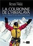 LA COURONNE DE L'HIMALAYA, CONQUETE D...