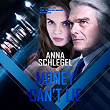 Money Can't Lie: The Sleeper, Book 1 Audiobook by Anna Schlegel Narrated by Derek Partridge