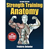 Strength Training Anatomy - 2nd Edition ~ Frederic Delavier