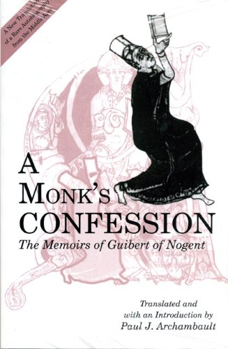 A Monk's Confession: The Memoirs of Guibert of Nogent
