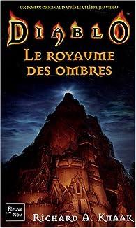 Diablo, Tome 3 : Le Royaume des ombres par Richard A. Knaak