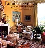 echange, troc Lesley Astaire - Londres avec vue : Aspects de la décoration anglaise
