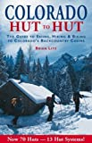 img - for Colorado: Hut to Hut : A Guide to Skiing and Biking Colorado's Backcountry by Litz, Brian (1992) Paperback book / textbook / text book