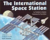 The International Space Station (Let's-Read-and-Find-Out Science 2) (0060287039) by Franklyn M. Branley