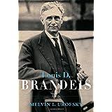 Louis D. Brandeis: A Life ~ Melvin I. Urofsky