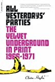 All Yesterdays' Parties: The Velvet Underground in Print, 1966-1971 (0306814773) by Heylin, Clinton