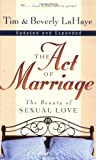 The Act of Marriage: The Beauty of Sexual Love (0310212006) by LaHaye, Tim