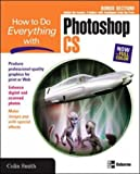 How to Do Everything with Photoshop CS (0072231432) by Smith, Colin