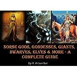 Norse Gods, Goddesses, Giants, Dwarves, Elves & More - A Complete Guide [Illustrated]