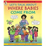 Let's Talk About Where Babies Come fromby Robie H. Harris