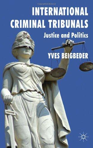 International Criminal Tribunals: Justice and Politics