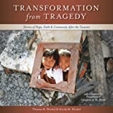 Transformation from Tragedy: Stories of Hope, Faith & Community After the Tsunami