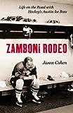 Zamboni Rodeo: Chasing Hockey Dreams fromn Austin to Albuquerque