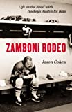 Zamboni Rodeo: Chasing Hockey Dreams fromn Austin to Albuquerque