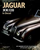 img - for Jaguar XK120 In Detail book / textbook / text book