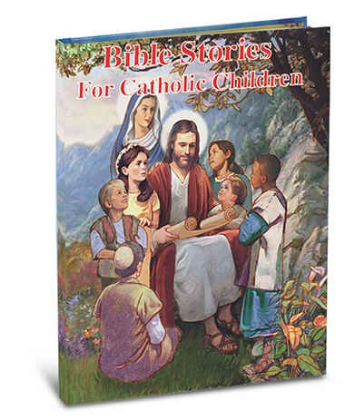 Bible Stories for Catholic Children Beautiful Illustrations for Every Bible Story By Renowned Classical Children's Artist Larry Ruppert