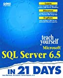 Teach Yourself Microsoft SQL Server 6.5 in 21 Days (0672311380) by Mortensen, Lance