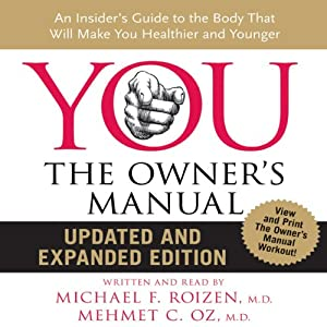 You: The Owner's Manual, Updated and Expanded Edition | [Mehmet C. Oz, Michael F. Roizen]