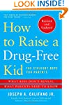 How to Raise a Drug-Free Kid: The Str...