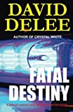 img - for Fatal Destiny: A Grace deHaviland Bounty Hunter Novel: Volume 1 by David DeLee (2014-10-21) book / textbook / text book