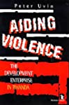 Aiding Violence: The Development Ente...