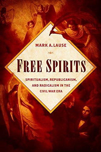 free-spirits-spiritualism-republicanism-and-radicalism-in-the-civil-war-era