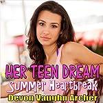 Summer Heartbreak: Her Teen Dream, Book 2 (       UNABRIDGED) by Devon Vaughn Archer Narrated by Quiana Goodrum