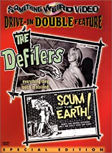 The Defilers / The Scum of the Earth! (Special Edition)