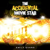 The Accidental Movie Star | [Emily Evans]