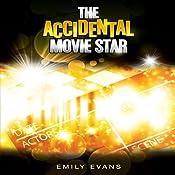 The Accidental Movie Star | [Emily Evans]