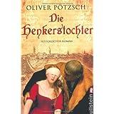 """Die Henkerstochtervon """"Oliver P�tzsch"""""""